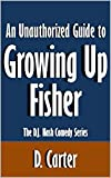 An Unauthorized Guide to Growing Up Fisher: The D.J. Nash Comedy Series [Article] (English Edition)