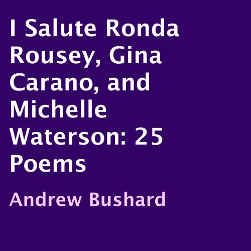 i-salute-ronda-rousey-gina-carano-and-michelle-waterson-25-poems