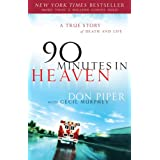 90 Minutes in Heaven: A True Story of Death and Life ~ Cecil B. Murphey