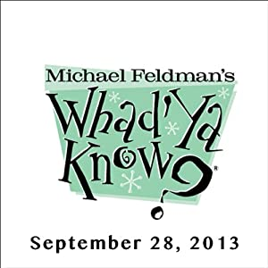 Whad'Ya Know?, John Currence, Ace Atkins, Shannon McNally, and Robert Khayat, September 28, 2013 | [Michael Feldman]