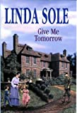 Give Me Tomorrow - -Op/105 (Country House Saga)