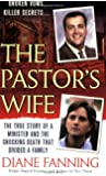 The Pastor's Wife: The True Story of a Minister and the Shocking Death that Divided a Family (St. Martin's True Crime Library)