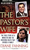 img - for The Pastor's Wife: The True Story of a Minister and the Shocking Death that Divided a Family (St. Martin's True Crime Library) book / textbook / text book