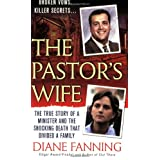 The Pastor's Wife: The True Story of a Minister and the Shocking Death that Divided a Family (St. Martin's True Crime Library) ~ Diane Fanning