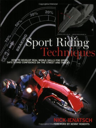 Sport Riding Techniques: How To Develop Real World Skills for Speed, Safety, and Confidence on the Street and Track
