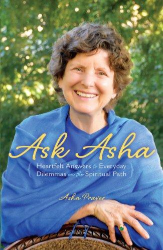 Preguntarle Asha: Sinceras respuestas a los dilemas cotidianos en el sendero espiritual