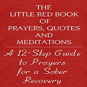 The Little Red Book of Prayers, Quotes and Meditations: A Twelve Step Guide to Prayers for Sober Recovery | [Glenn T. Langohr]