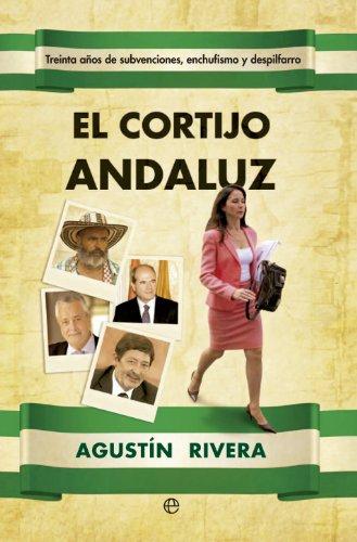 El cortijo andaluz: Treinta años de subvenciones, enchufismo y despilfarro (Actualidad)