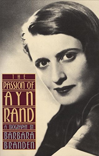 The Passion of Ayn Rand: A Biography
