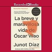 La breve y maravillosa vida de Oscar Wao [The Brief Wondrous Life Of Oscar Wao (Texto Completo)] | [Junot Diaz]