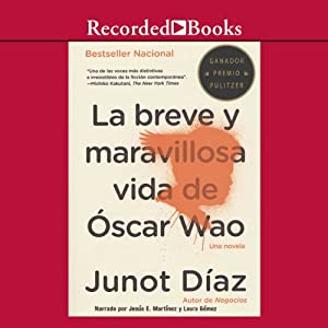 La breve y maravillosa vida de Oscar Wao [The Brief Wondrous Life Of Oscar Wao (Texto Completo)] Audiobook