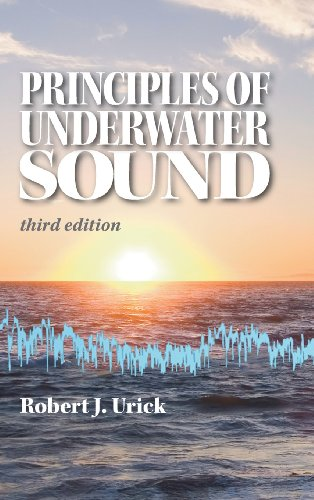 Principles of Underwater Sound 3rd Edition, by Robert J. Urick