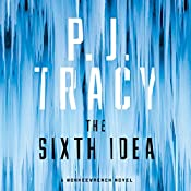 The Sixth Idea: Monkeewrench, Book 7 | P. J. Tracy