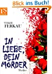 In Liebe, dein Mrder: Thriller