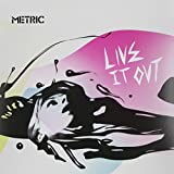 Metric Live It Out [VINYL]