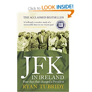 JFK In Ireland: Four Days that Changed a President Ryan Tubridy