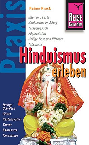 Reise Know-How Praxis Hinduismus erleben: Götter und Religion in Indien, Bangladesch und Nepal (Sachbuch)