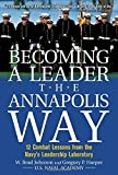img - for Becoming a Leader the Annapolis Way Hardcover August 25, 2004 book / textbook / text book