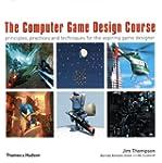 The Computer Game Design Course: Prin...