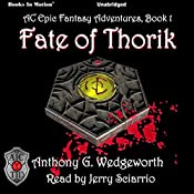 Fate of Thorik: Thorik Dain, Book 1 | Anthony G. Wedgeworth