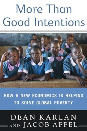 More Than Good Intentions: How a New Economics Is Helping to Solve Global Poverty: Dean Karlan, Jacob Appel: 9780525951896: Amazon.com: Books