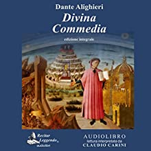 Divina Commedia [Divine Comedy]: Integrale Audiobook by Dante Alighieri Narrated by Claudio Carini