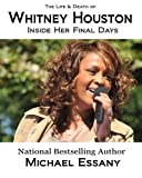 img - for The Life and Death of Whitney Houston: Inside Her Final Days book / textbook / text book