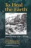 img - for To Heal the Earth: Selected Writings Of Ian L. McHarg book / textbook / text book