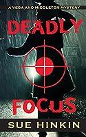 Deadly Focus (Vega & Middleton Novel)