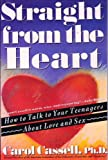 img - for Straight from the Heart: How to Talk to Your Teenagers About Love and Sex book / textbook / text book