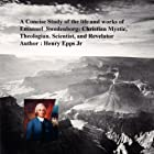 A Concise Study of the Life and Works of Emanuel Swedenborg: Christian Mystic, Theologian, Scientist and Revelator Hörbuch von Henry Harrison Epps Jr. Gesprochen von: Charlie Glaize