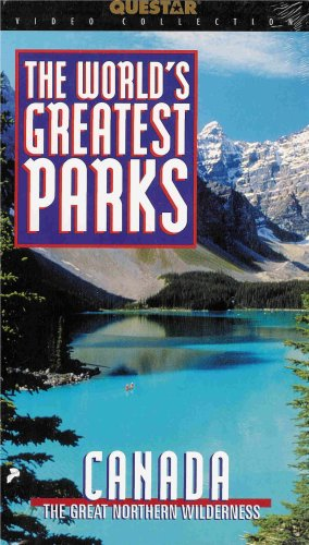 The World's Greatest Parks: Canada - The Great Northern Wilderness
