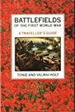 Tonie Holt Battlefields of the First World War: A Traveller's Guide