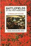 Tonie Holt Battlefields of the First World War: A Traveller's Guide