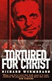 Tortured for Christ by Wurmbrand, Richard New edition (2004)