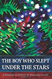 The Boy Who Slept Under the Stars: A Memoir in Poetry