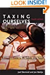 Taxing Ourselves: A Citizen's Guide t...