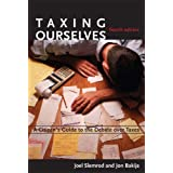 Taxing Ourselves, 4th Edition: A Citizen's Guide to the Debate over Taxes ~ Joel Slemrod