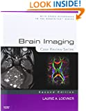 Brain Imaging: Case Review Series, 2e