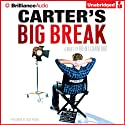 Carter's Big Break (       UNABRIDGED) by Brent Crawford Narrated by Nick Podehl