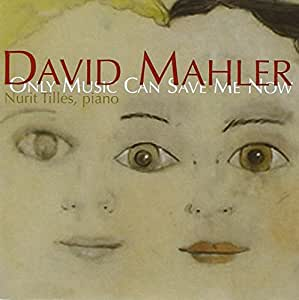 David Mahler: Only Music Can Save Me Now