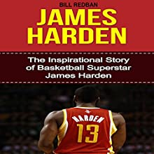 James Harden: The Inspirational Story of Basketball Superstar James Harden (       UNABRIDGED) by Bill Redban Narrated by Michael Pauley