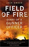 Jack Swaab Field of Fire: Diary of a Gunner Officer