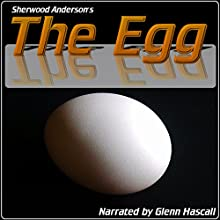 The Egg (       UNABRIDGED) by Sherwood Andeson Narrated by Glenn Hascall
