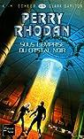 Perry Rhodan, tome 279 : Sous l'emprise du cristal noir