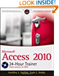Microsoft Access 2010 24-hour Trainer...