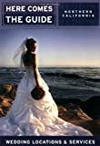img - for Here Comes the Guide: Northern California: Wedding Locations and Services book / textbook / text book