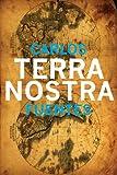 Terra Nostra (Mexican Literature Series) (1564782875) by Fuentes, Carlos