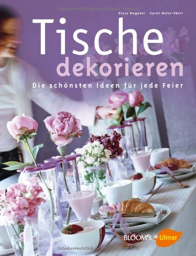tische dekorieren die sch nsten ideen f r jede feier by karen meier ebert pdf download hern n. Black Bedroom Furniture Sets. Home Design Ideas