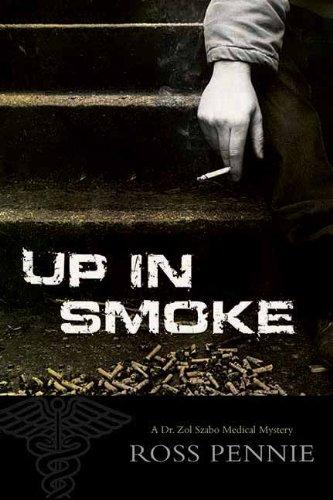 Up in Smoke (Dr. Zol Szabo Medical Mystery)